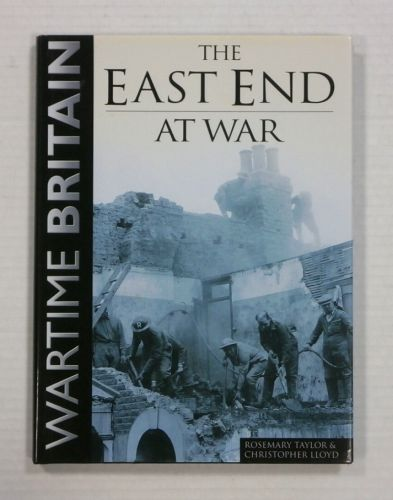 CHEAP BOOKS  ZB1212 WARTIME BRITAIN - THE EAST END AT WAR