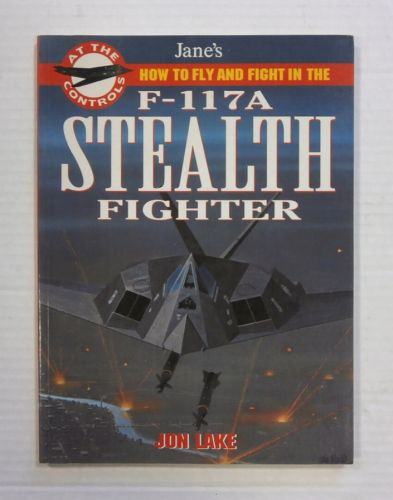 CHEAP BOOKS  ZB1220 JANES HOW TO FLY AND FIGHT IN THE F-117A STEALTH FIGHTER
