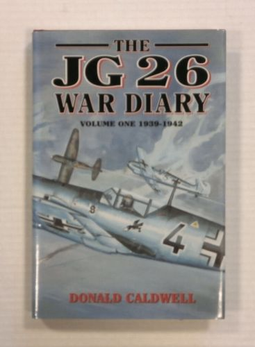 CHEAP BOOKS  ZB1232 THE JG 26 WAR DIARY VOLUME ONE 1939-1942 - DONALD CALDWELL