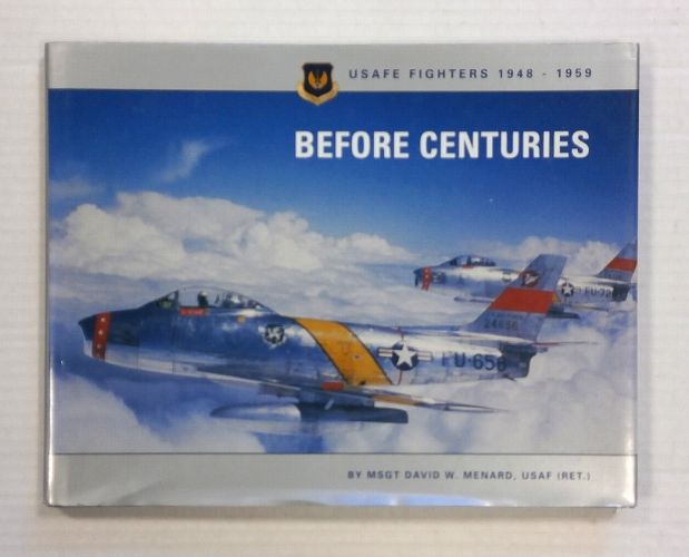 CHEAP BOOKS  ZB1235 USAFE FIGHTERS 1948 - 1959 BEFORE CENTURIES MSGT DAVID W. MENARD