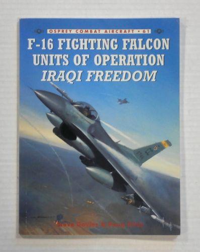 OSPREY COMBAT AIRCRAFT  061. F-16 FIGHTING FALCON UNITS OF OPERATION IRAQI FREEDOM