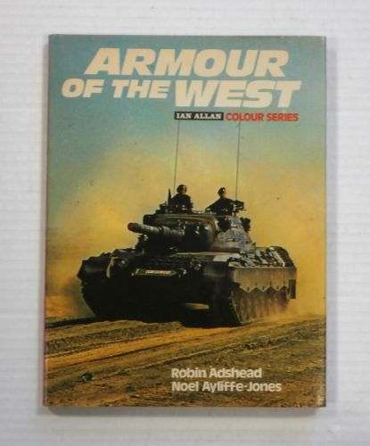 CHEAP BOOKS  ZB1241 ARMOUR OF THE WEST IAN ALLAN COLOUR SERIES - ROBIN ADSHEAD