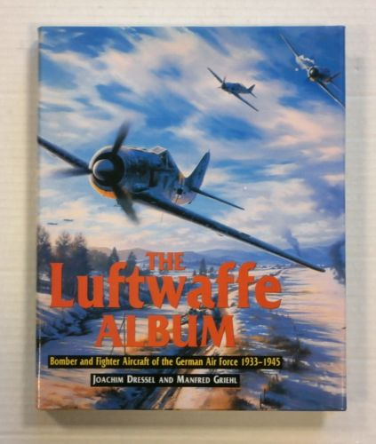 CHEAP BOOKS  ZB1242 THE LUFTWAFFE ALBUM BOMBER AND FIGHTER AIRCRAFT OF THE GERMAN AIR FORCE 1933 - 1945 - JOACHIM DRESSEL