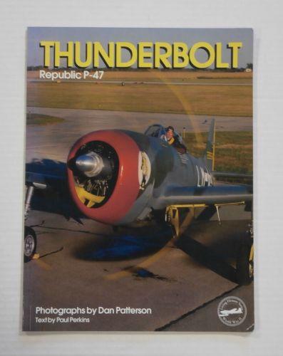 CHEAP BOOKS  ZB1248 THUNDERBOLT REPUBLUC P-47 PHOTOGRAPHS DAN PATTERSON - PAUL PERKINS