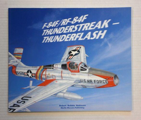 CHEAP BOOKS  ZB1261 F-84F/RF-84F THUNDERSTREAK - THUNDERFLASH - ROBERT ROBINSON