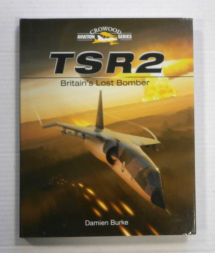CHEAP BOOKS  ZB1260 CROWOOD AVIATION SERIES TSR2 BRITAINS LOST BOMBER - DAMIEN BURKE