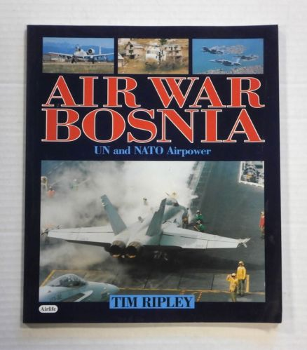 CHEAP BOOKS  ZB1258 AIR WAR BOSNIA UN AND NATO POWER - TIM RIPLEY