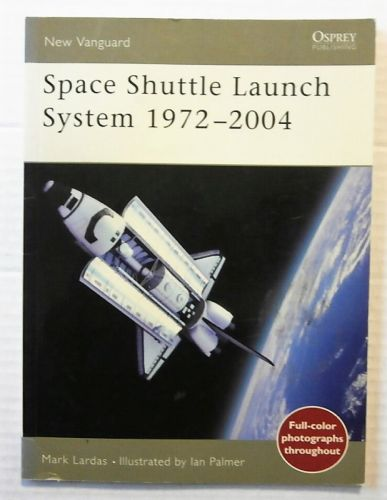 NEW VANGUARDS  99. SPACE SHUTTLE LAUNCH SYSTEM 1972-2004