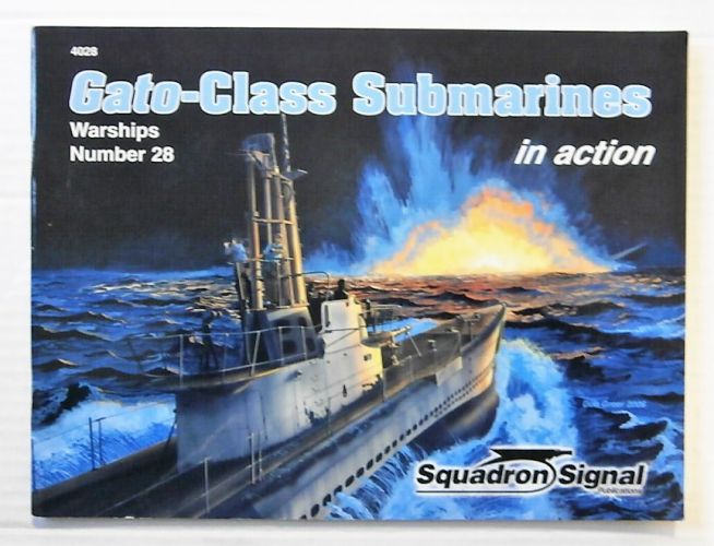 SQUADRON/SIGNAL WARSHIPS IN ACTION  4028. GATO-CLASS SUBMARINES IN ACTION