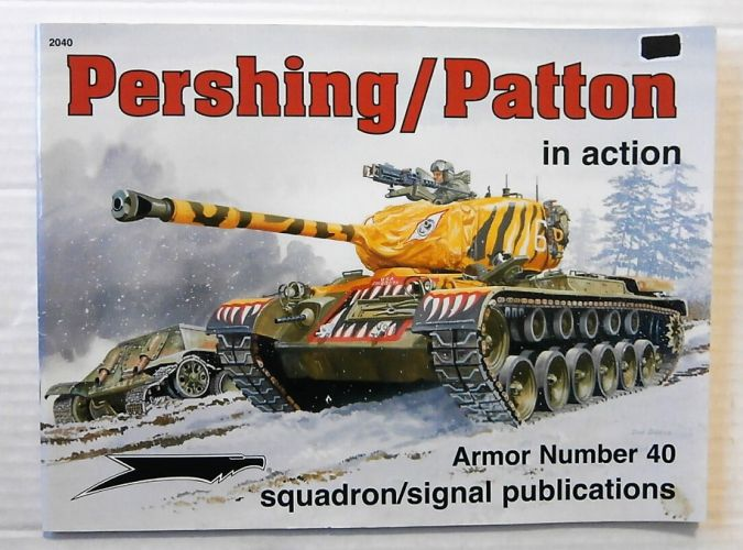 SQUADRON/SIGNAL ARMOR IN ACTION  2040. PERSHING/ PATTON IN ACTION