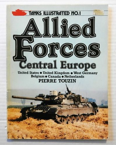 TANKS ILLUSTRATED  01. ALLIED FORCES CENTRAL EUROPE