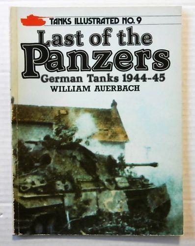 TANKS ILLUSTRATED  09. LAST OF THE PANZERS GERMAN TANKS 1944-45