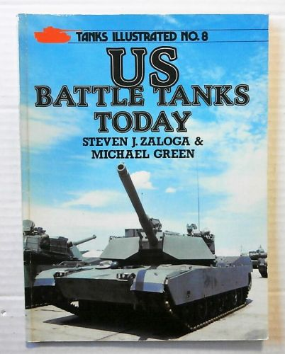 TANKS ILLUSTRATED  08. US BATTLE TANKS TODAY