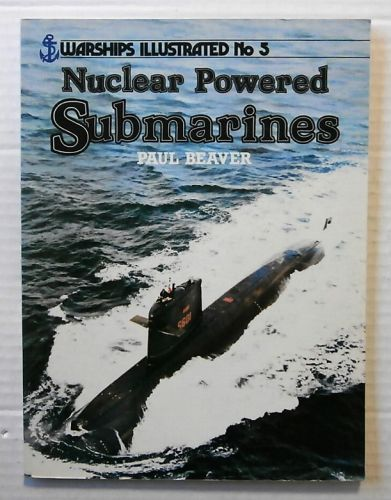WARSHIPS ILLUSTRATED  05. NUCLEAR POWERED SUBMARINES
