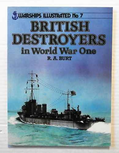 WARSHIPS ILLUSTRATED  07. BRITISH DESTROYERS IN WORLD WAR ONE