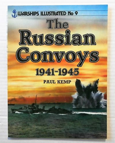 WARSHIPS ILLUSTRATED  09. THE RUSSIAN CONVOYS 1941-1945