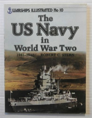 WARSHIPS ILLUSTRATED  010. THE US NAVY IN WORLD WAR TWO