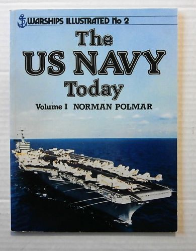 WARSHIPS ILLUSTRATED  02. THE US NAVY TODAY VOLUME 1