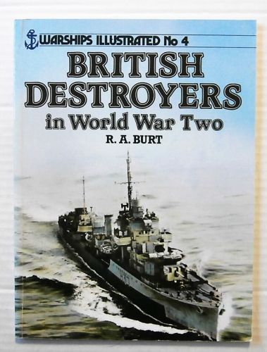 WARSHIPS ILLUSTRATED  04. BRITISH DESTROYERS IN WORLD WAR TWO