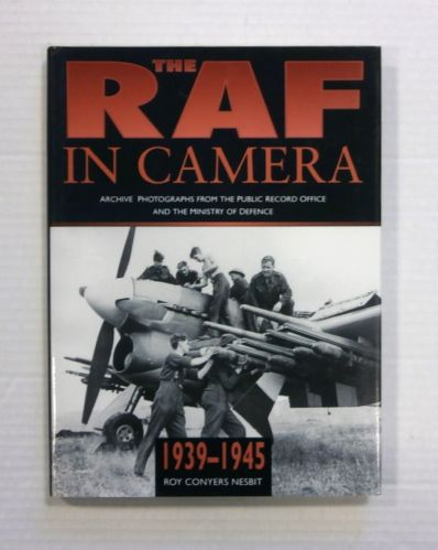 CHEAP BOOKS  ZB1319 THE RAF IN CAMERA 1939-1945 - ROY CONYERS NESBIT