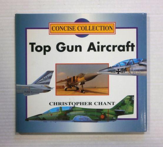 CHEAP BOOKS  ZB1306 CONCISE COLLECTION TOP GUN AIRCRAFT - CHRISTOPHER CHANT
