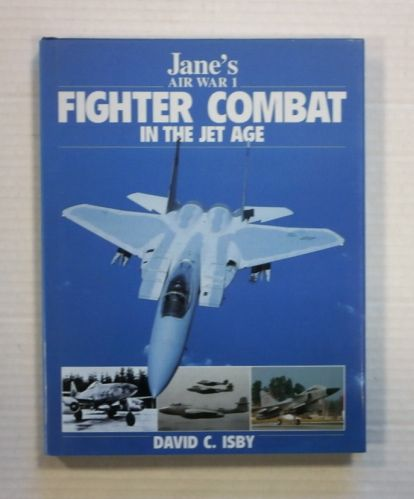 CHEAP BOOKS  ZB1303 JANES AIR WAR 1 FIGHTER COMBAT IN THE JET AGE - DAVID C. ISBY
