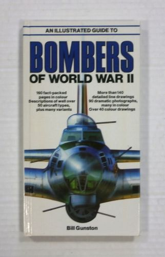 CHEAP BOOKS  ZB1332 AN ILLUSTRATED GUIDE TO BOMBERS OF THE WORLD WAR II - BILL GUNSTON