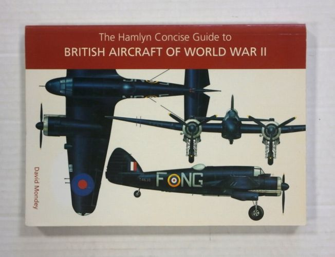 CHEAP BOOKS  ZB1331 THE HAMLYN CONCISE GUIDE TO BRITISH AIRCRAFT OF WORLD WAR II - DAVID MONDEY