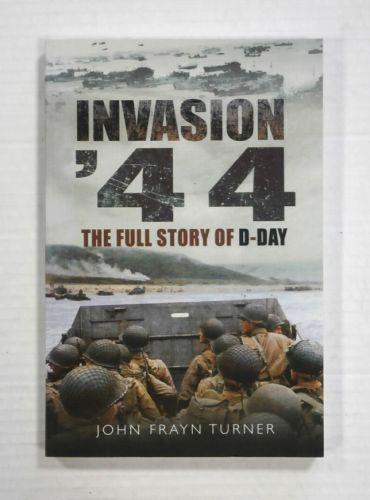 CHEAP BOOKS  ZB1328 INVASION 44 THE FULL STORY OF D-DAY - JOHN FRAYN TURNER