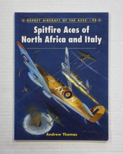 AIRCRAFT OF THE ACES  098. SPITFIRE ACES OF NORTH AFRICA AND ITALY