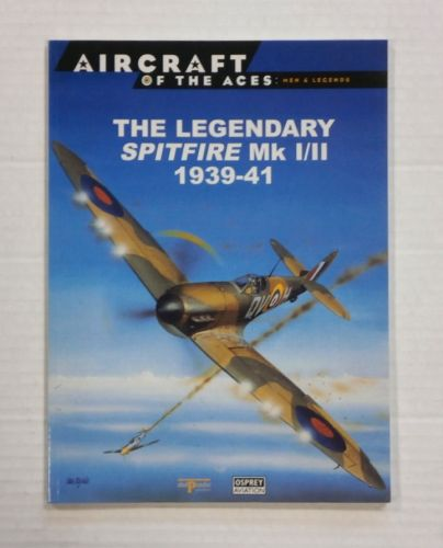 AIRCRAFT OF THE ACES  001. THE LEGENDARY SPITFIRE Mk I/II 1939-41