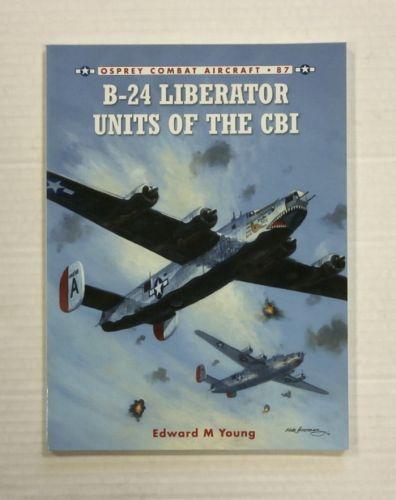 OSPREY COMBAT AIRCRAFT  087. B-24 LIBERATOR UNITS OF THE CBI