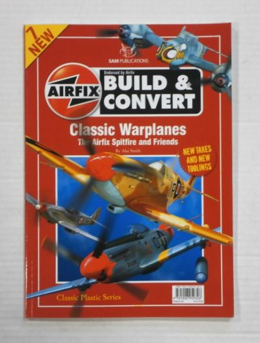CHEAP BOOKS  ZB1343 AIRFIX BUILD   CONVERT CLASSIC WARPLANES NO 7