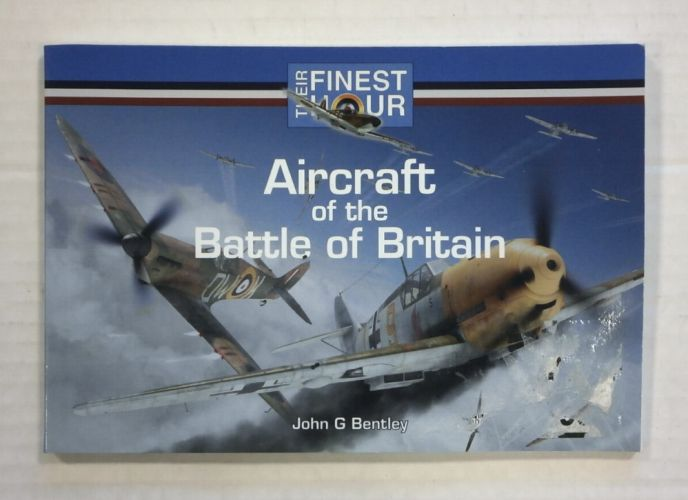 CHEAP BOOKS  ZB1386 THE FINEST HOUR AIRCRAFT OF THE BATTLE OF BRITAIN - JOHN G BENTLEY