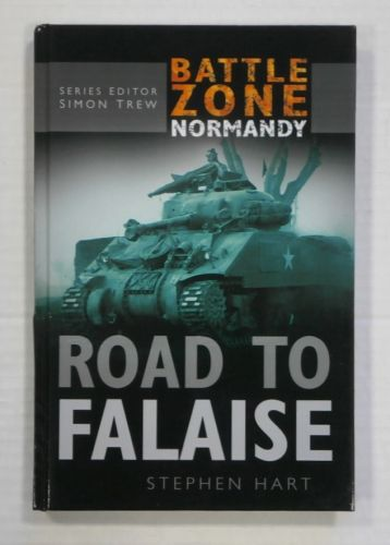 CHEAP BOOKS  ZB1385 BATTLE ZONE NORMANDY ROAD TO FALAISE - STEPHEN HART
