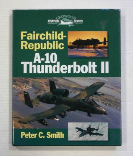 CHEAP BOOKS  ZB1380 CROWOOD AVIATION SERIES FAIRCHILD REPUBLIC A-10 THUNDERBOLT II - PETER C. SMITH