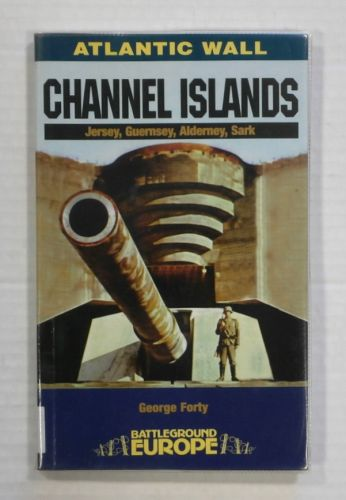 CHEAP BOOKS  ZB1377 CHANNEL ISLANDS BATTLEGROUND EUROPE - GEORGE FORTY