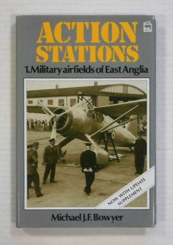 CHEAP BOOKS  ZB1375 ACTION STATIONS 1. MILITARY AIRFIELDS OF EAST ANGLIA - MICHAEL J.F. BOWYER