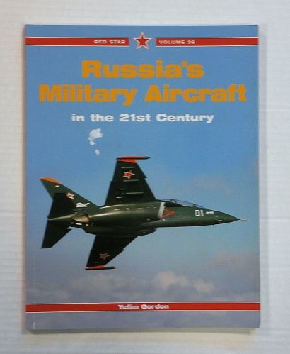 CHEAP BOOKS  ZB1370 RED STAR VOLUME 26 RUSSIAS MILITARY AIRCRAFT IN THE 21ST CENTURY - YEFIM GORDON