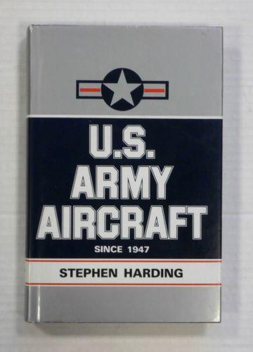 CHEAP BOOKS  ZB1357 U.S. ARMY AIRCRAFT SINCE 1947 - STEPHEN HARDING
