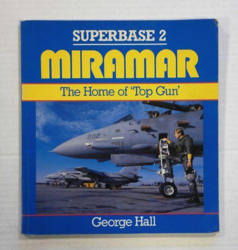 CHEAP BOOKS  ZB1353 MIRAMAR THE HOME OF TOP GUN - GEORGE HALL