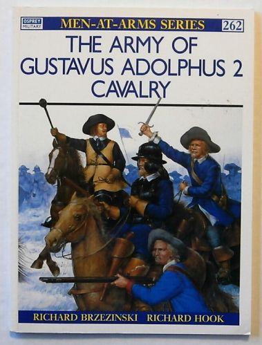 OSPREY  262. THE ARMY OF GUSTAVUS ADOLPHUS 2 CAVALRY