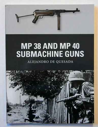 OSPREY WEAPON  031. MP 38 AND MP 40 SUBMACHINE GUNS