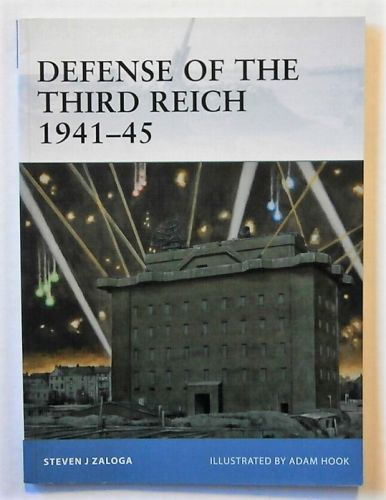 OSPREY FORTRESS  107. DEFENSE OF THE THIRD REICH
