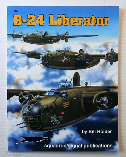 SQUADRON/SIGNAL AIRCRAFT IN ACTION  6125 B-24 LIBERATOR