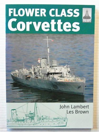 CHEAP BOOKS  ZB2454 SHIPCRAFT SPECIAL - FLOWER CLASS CORVETTES - JOHN LAMBERT AND LES BROWN