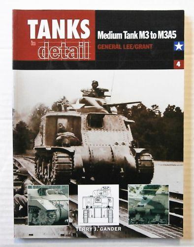 CHEAP BOOKS  ZB2449 TANKS IN DETAIL 4 - MEDIUM TANK M3 TO M3A5 GENERAL LEE/GRANT - TERRY J GANDER