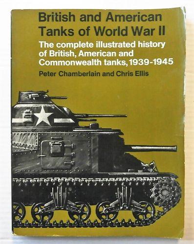 CHEAP BOOKS  ZB2444 BRITISH AND AMERICAN TANKS OF WORLD WAR II - PETER CHAMBERLAIN AND CHRIS ELLIS