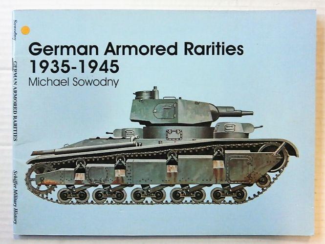 CHEAP BOOKS  ZB2431 GERMAN ARMORED RARITIES 1935-1945 - MICHAEL SOWODNY