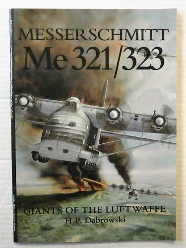 CHEAP BOOKS  ZB2421 MESSERSCHMITT Me321/323 GIANTS OF THE LUFTWAFFE - H P DABROWSKI